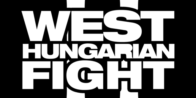 WEST HUNGARIAN FIGHT II